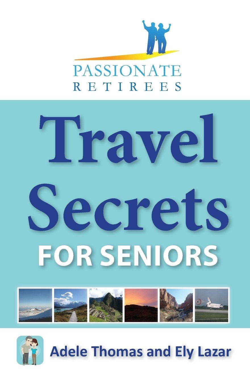 Travel Secrets for Seniors