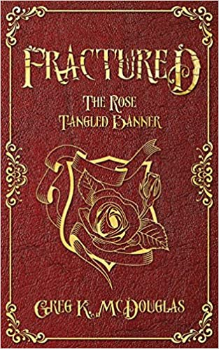 The Rose Tangled Banner Fractured