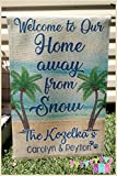 Welcome to Our Home Away from Snow - PERSONALIZED - Garden Flag - Faux Burlap - Palm Trees - Beach