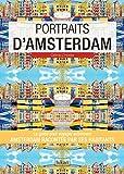 portraits d amsterdam amsterdam par ceux qui y vivent vivre ma ville french edition