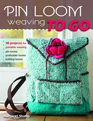(Pin Loom Weaving to Go: 30 Projects for Portable Weaving)
