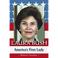 Laura Bush: America's First Lady