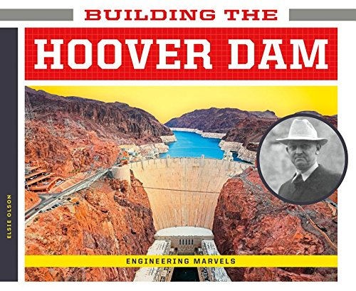 Building the Hoover Dam (Engineering Marvels)
