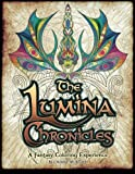 img - for The Lumina Chronicles: A Fantasy Coloring Experience (Volume 1) book / textbook / text book