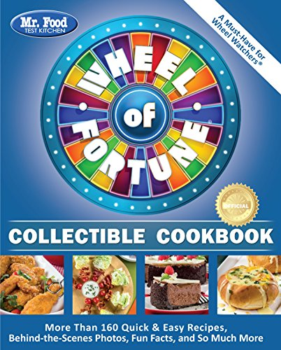 Mr. Food Test Kitchen Wheel of Fortune® Collectible Cookbook: More Than 160 Quick & Easy Recipes, Behind-the-Scenes Photos, Fun Facts, and So Much More cover