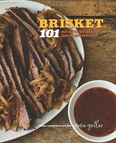 Jamie Geller's Brisket 101: 40 OF THE BEST BRISKET, SIDES, SLAWS AND LEFTOVER RECIPES cover