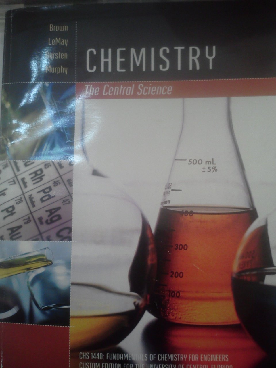 Chemistry the Central Science (CHS 1440: FUNDAMENTALS OF CHEMISTRY FOR ENGINEERS/ CUSTOM EDITION FOR THE UNIVERSITY OF CENTRAL FLORIDA) PDF