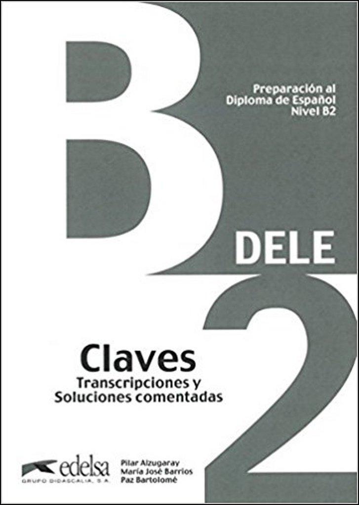 Preparacion Dele. B2. Claves. Con espansione online. Per le Scuole superiori (Spagnolo) Copertina flessibile – 31 lug 2014 Alzugaray Pilar Edelsa 8477113564 Schule