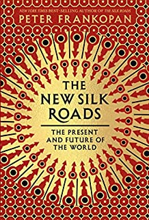 Book Cover: The New Silk Roads: The Present and Future of the World