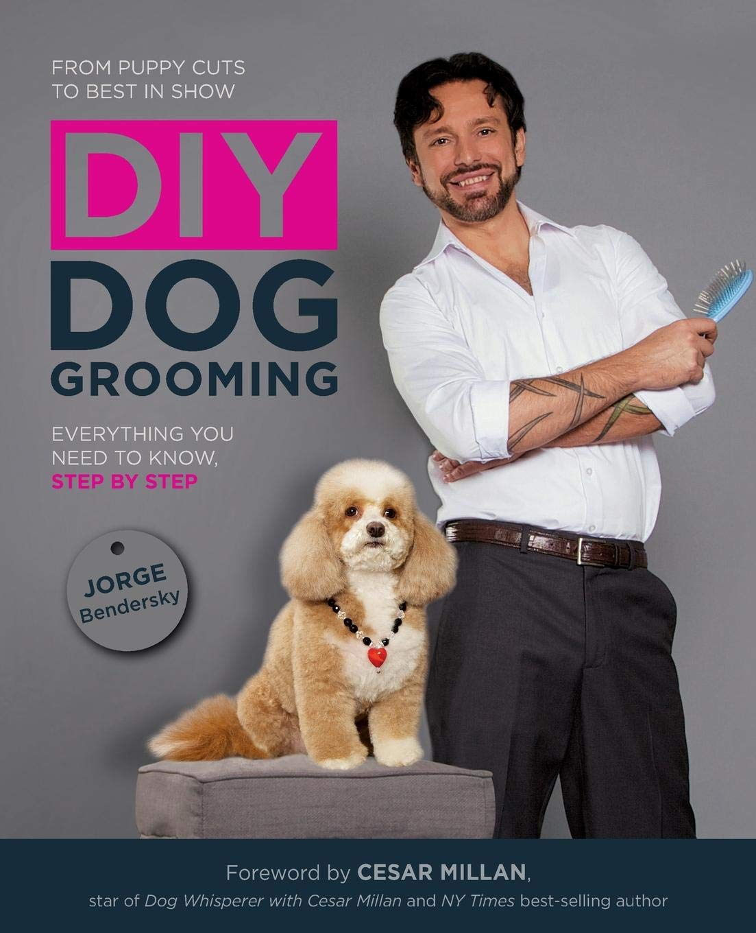 DIY Dog Grooming, From Puppy Cuts to Best in Show: Everything You Need to Know, Step by Step by imusti
