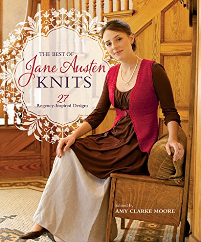 Era Knit - The Best Of Jane Austen Knits: 27 Regency-Inspired Designs