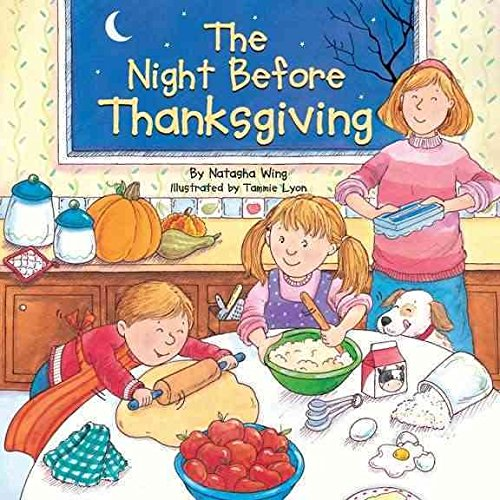 [(The Night before Thanksgiving )] [Author: Natasha Wing] [Jul-2005] (Twas The Night Before Christmas Poem Author)