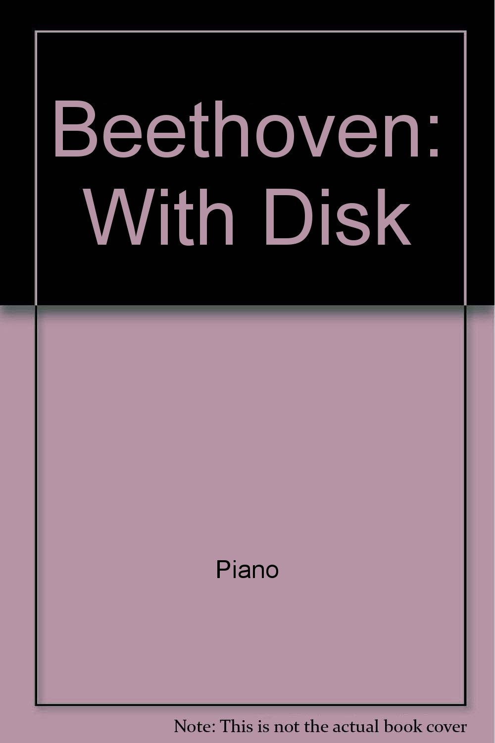 Beethoven: With Disk (MIDI Piano Library): Ludwig Van
