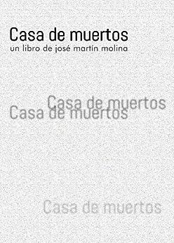 Casa de muertos (Spanish Edition) por [Molina, José Martín]