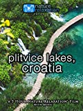 Plitvice Lakes, Croatia 5 Hour Nature Relaxation Film with Music