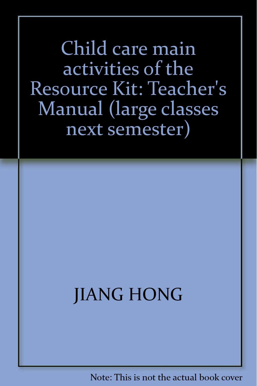 Child care main activities of the Resource Kit: Teacher's Manual (large classes next semester) ebook