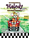 img - for The Musical Stories of Melody the Marvelous Musician: Book 3 Melody Races to the Tempo book / textbook / text book