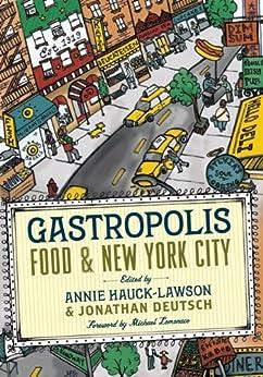 Gastropolis Food And New York City