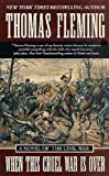 When This Cruel War Is Over: A Novel of the Civil War by Thomas Fleming front cover