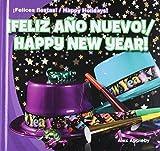 ¡Feliz año nuevo! / Happy New Year! (¡Felices fiestas! / Happy Holidays!) (Spanish and English Edition)