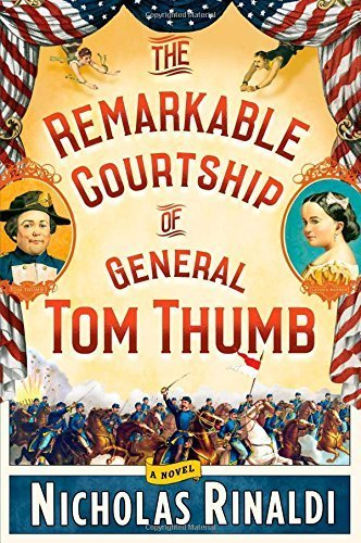 the-remarkable-courtship-of-general-tom-thumb-a-novel-by-rinaldi-nicholas-2014-hardcover