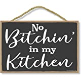 Honey Dew Gifts Kitchen Decor, No Bitchin' in My Kitchen 7 inch by 10.5 inch Hanging Inappropriate Sign, Wall Art…