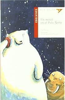 Un movil en el polo norte/ A Cell Phone in the North Pole (Ala