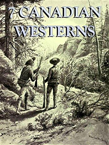 7 Canadian Westerns: Box Set