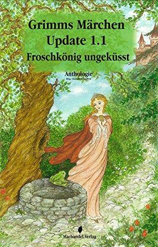 Grimms Märchen Update 1.1: Froschkönig ungeküsst (Moderne Märchen)