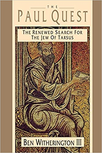 The Paul Quest Renewed Search For Jew Of Tarsus Ben Witherington III 9780830826605 Amazon Books