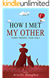 How I Met My Other: Furry Friends, True Tails