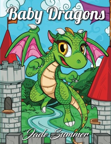 Baby Dragons: An Adult Coloring Book with Fun, Easy, and Relaxing Coloring Pages (Dragon Gifts for Relaxation)