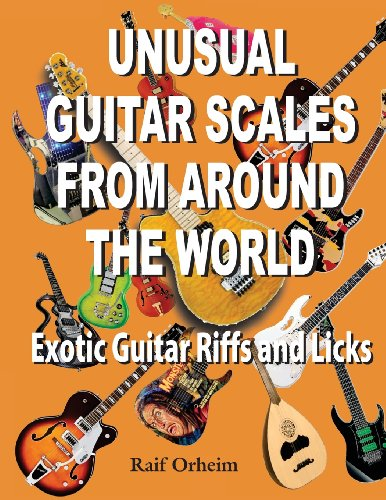 Unusual Guitar Scales from Around the World: Exotic Guitar Riffs and Licks