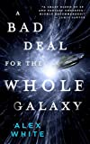 A Bad Deal for the Whole Galaxy (The Salvagers (2))
