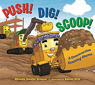 Book Cover: Push! Dig! Scoop!: A Construction Counting Rhyme