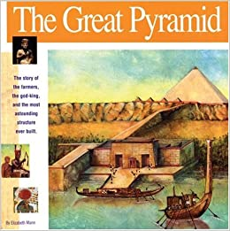 The great pyramid the story of the farmers the god king and the the great pyramid the story of the farmers the god king and the most astonding structure ever built wonders of the world book elizabeth mann gumiabroncs Choice Image