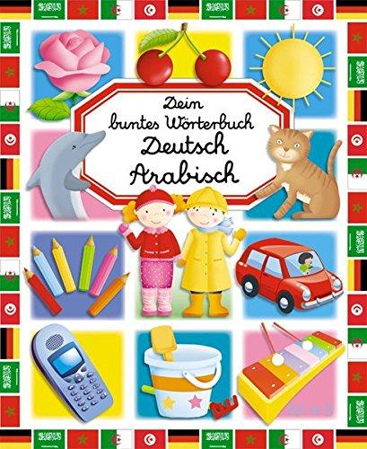 Dein buntes Wörterbuch Deutsch - Arabisch (Dein buntes Wörterbuch - Sprache)