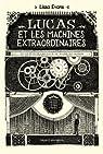Lucas et les machines extraordinaires par Evans