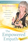 The Empowered Empath -- Quick & Easy: Owning, Embracing, and Managing Your Special Gifts (An Empath Empowerment® Book) (Series Book 2)