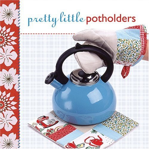 - Pretty Little Potholders (Pretty Little Series)