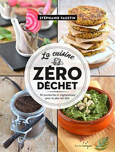 Telecharger La Cuisine Zero Dechet Pdf De Faustin Stephanie