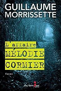 L'affaire Mélodie Cormier par Guillaume Morrissette
