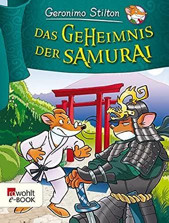 Das Geheimnis der Samurai (Geronimo Stilton) (German Edition ...