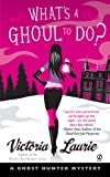 Front cover for the book What's a Ghoul to Do? by Victoria Laurie