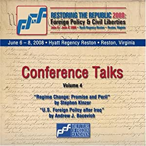 Restoring the Republic 2008 2 CD Set - Volume 4: Stephen Kinzer and Andrew J. Bacevich