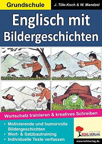 Englisch mit Bildergeschichten / Grundschule: Wortschatz trainieren & kreatives Schreiben