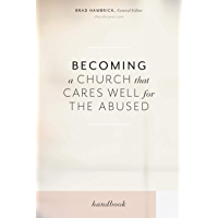 Becoming a Church that Cares Well for the Abused (English Edition)