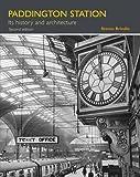 Paddington Station: Its history and architecture (None)