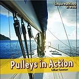 Pulleys in Action, Gillian Gosman, 144880681X