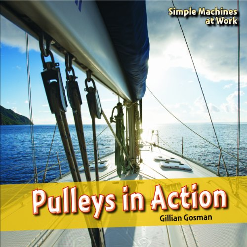Pulleys in Action (Simple Machines at Work)
